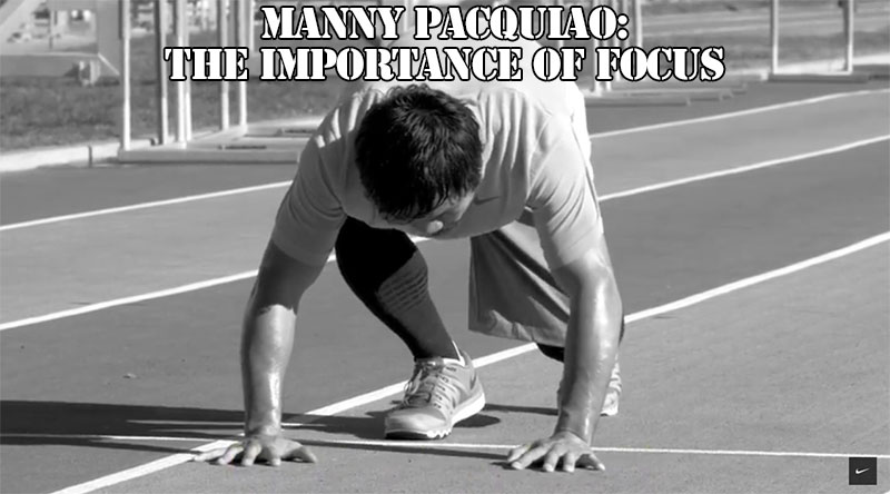 Manny Pacquiao: The Importance of Focus